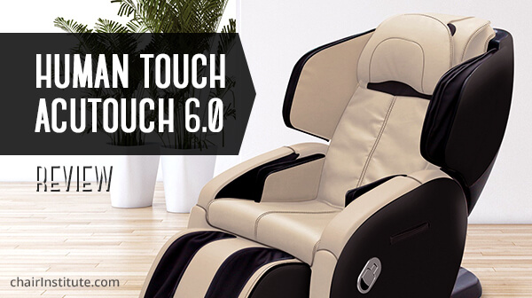 Human Touch AcuTouch 6.0 Review