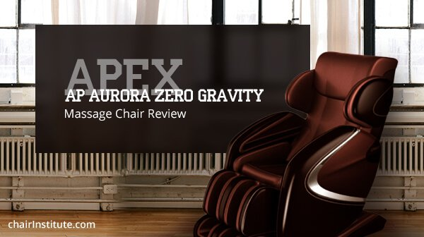 Apex AP Aurora Zero Gravity Massage Chair Review 2018 Chair Institute