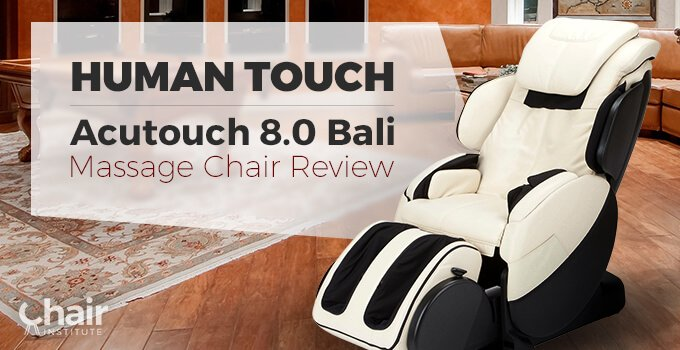 Human Touch AcuTouch 8.0 Bali Massage Chair Review