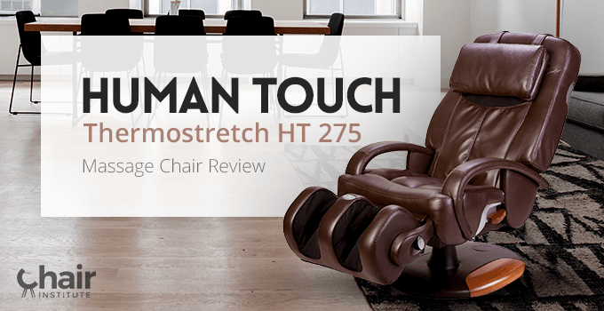 Human Touch Thermostretch HT 275 Massage Chair Review