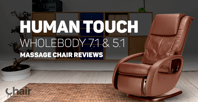Human Touch Wholebody 7.1 U0026 5.1 Massage Chair Reviews 2018   Chair Institute
