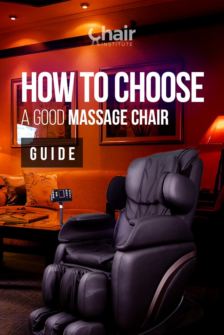 How_to_Choose_A_Good_Massage_Chair_Guide_chair-institute_pint