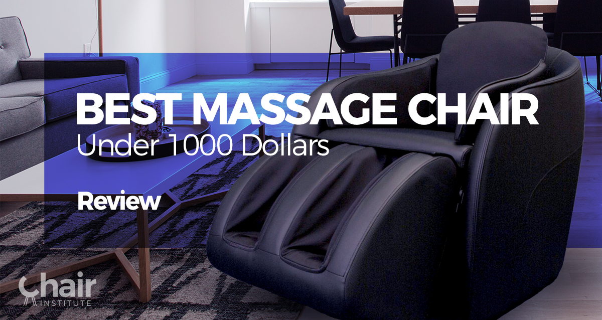 Best Massage Chair Under 1000 Dollars Of 2019 Buyer S Guide