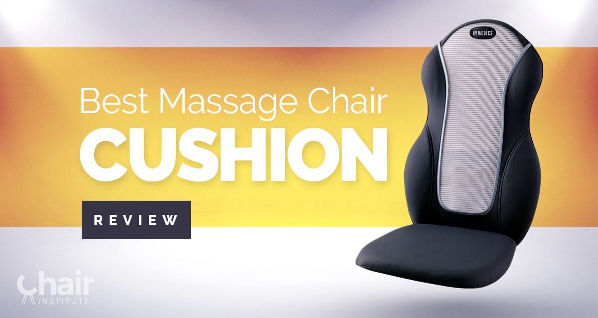 Best Massage Chair Cushion In 2019 Top 5 Picks & Reviews