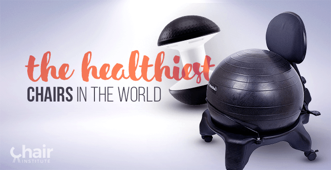 The_Healthiest_Chairs_in_the_World_chair-institute-2