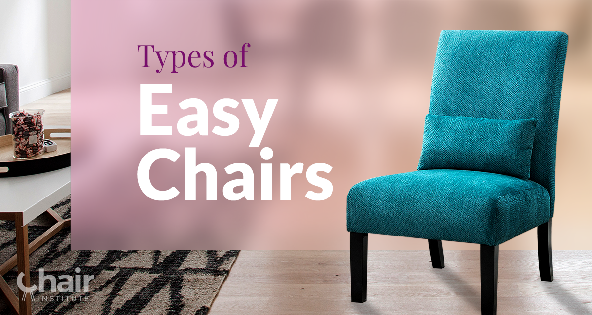 The Many Different Types of Easy Chairs and Its History - June 2018