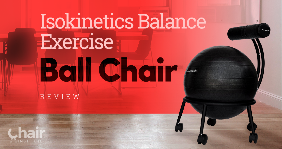 Isokinetics Balance Exercise Ball Chair Review November 2019