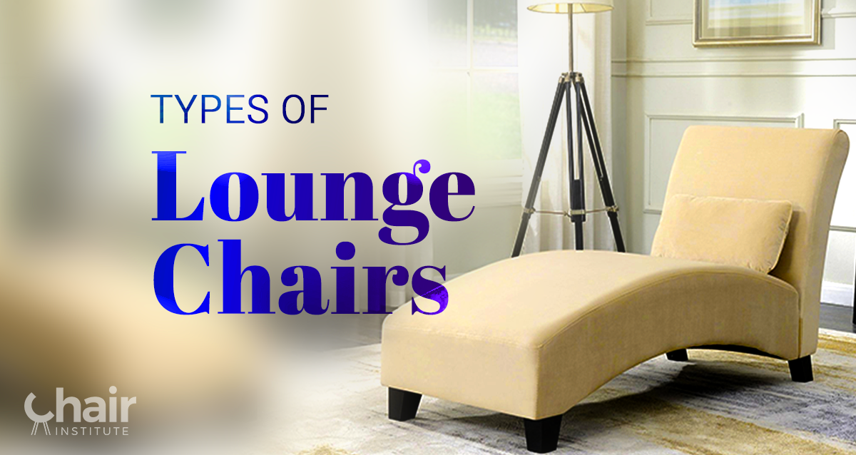 The Different Styles And Types Of Lounge Chairs