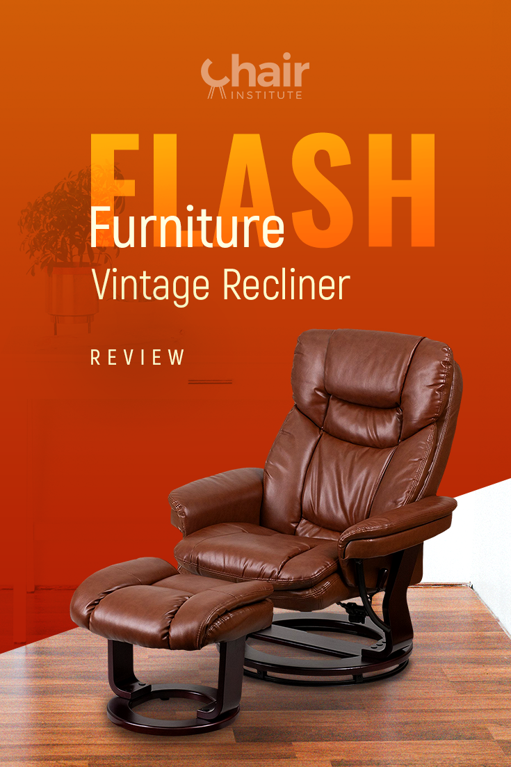 Our Flash Furniture Vintage Recliner Review Takes An In Depth Look At This Clic Chair