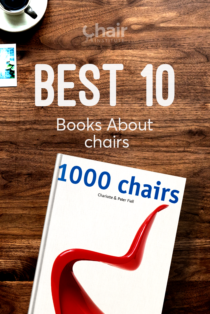 Whether you're interested in the history of chair design, need a good children's book, or want to make a chair of your own, these are the ten best books about chairs!