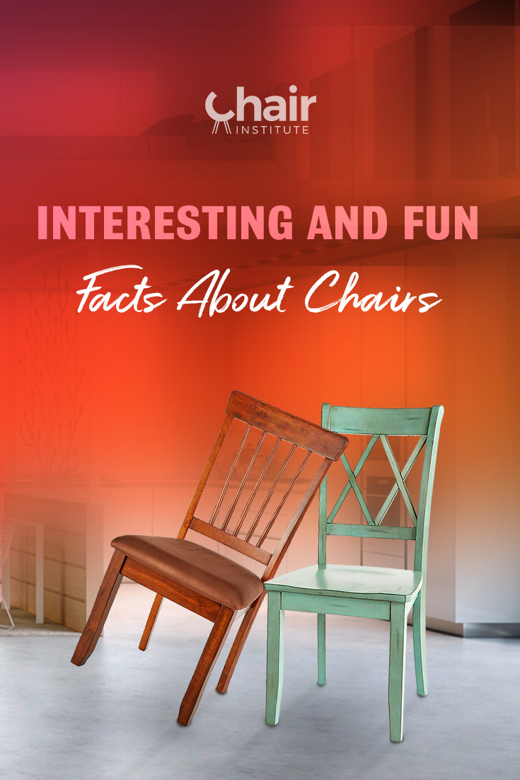 We've compiled a number of interesting and fun facts about chairs that most people probably didn't know about. Read on and enjoy!
