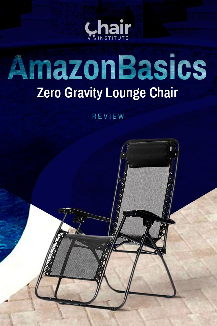 Amazonbasics Zero Gravity Outdoor Lounge Chair Review 2019