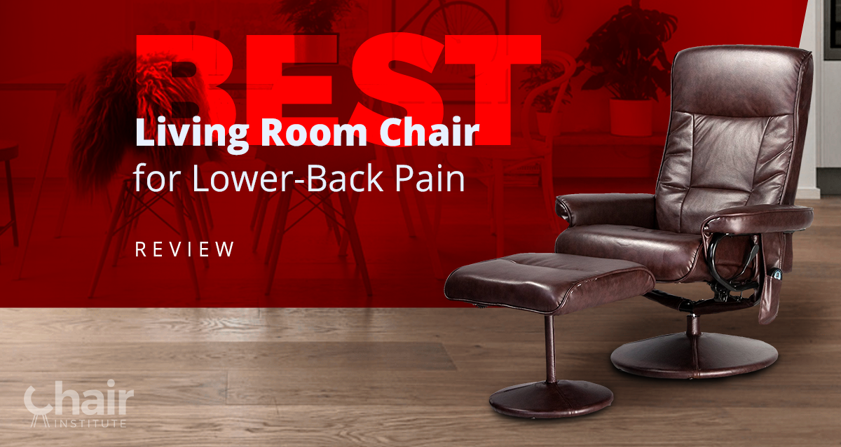 Best Living Room Chair for Lower-Back Pain Review & Ratings 2019