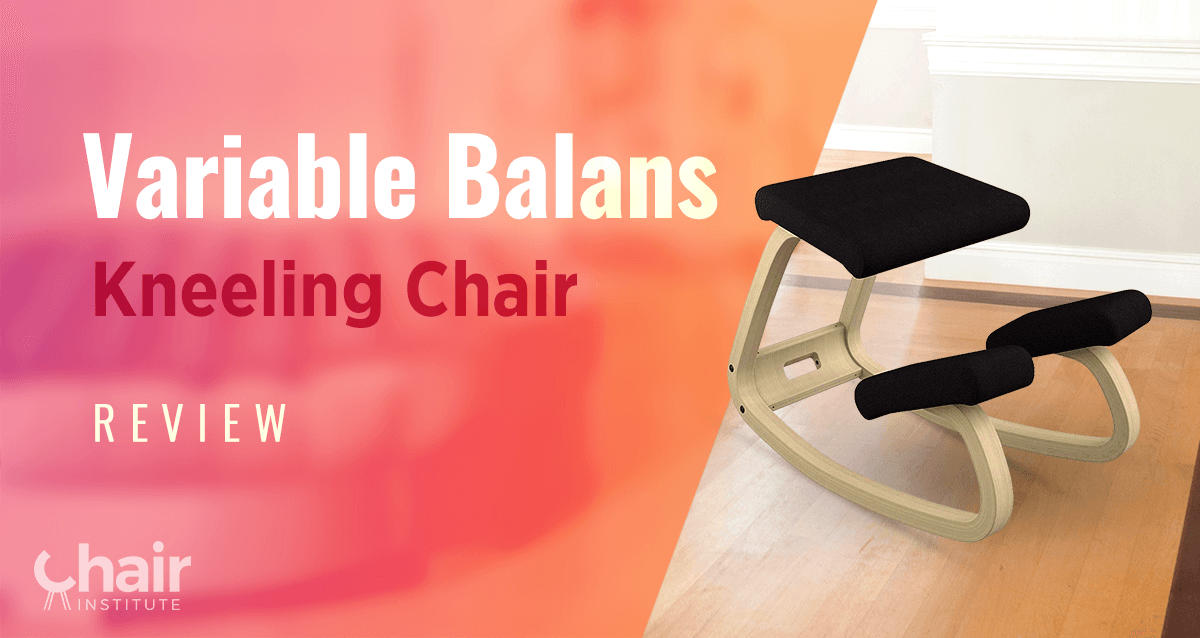 Amazing Variable Balans Kneeling Chair Reviews Ratings 2019 Gmtry Best Dining Table And Chair Ideas Images Gmtryco