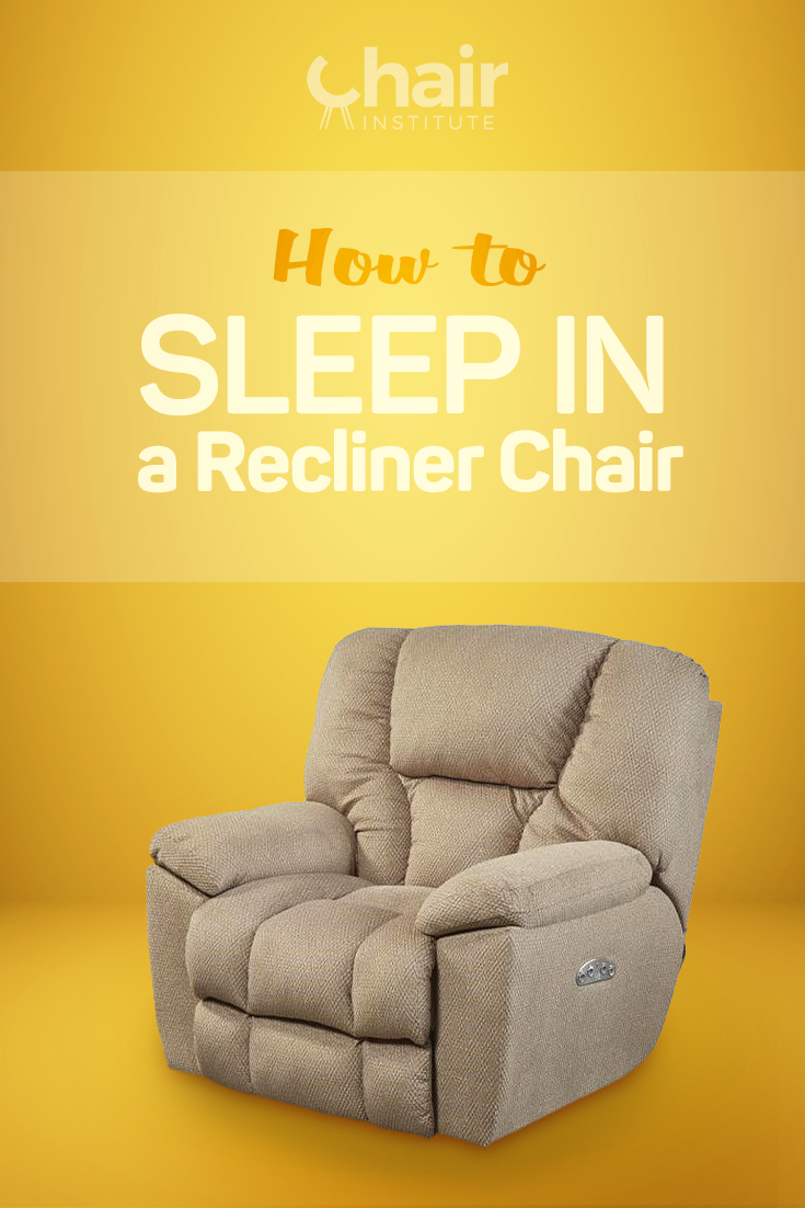 How to Sleep in a Recliner Chair