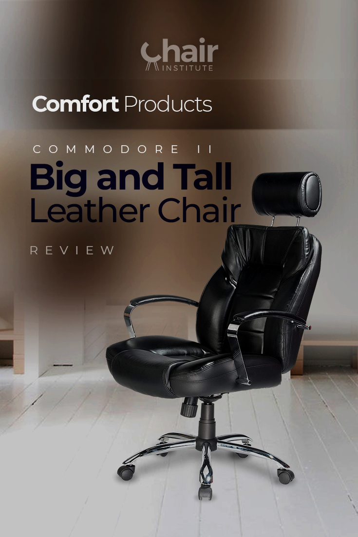 Comfort Products Commodore II Big and Tall Leather Chair Review