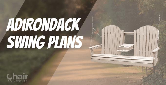 Adirondack Swing Plans