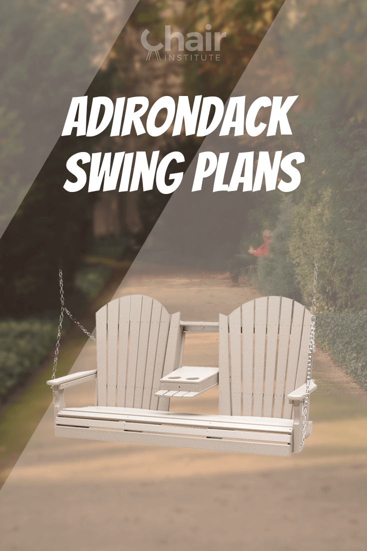 5 Free Adirondack Swing Plans | DIY Porch Chair & Bench