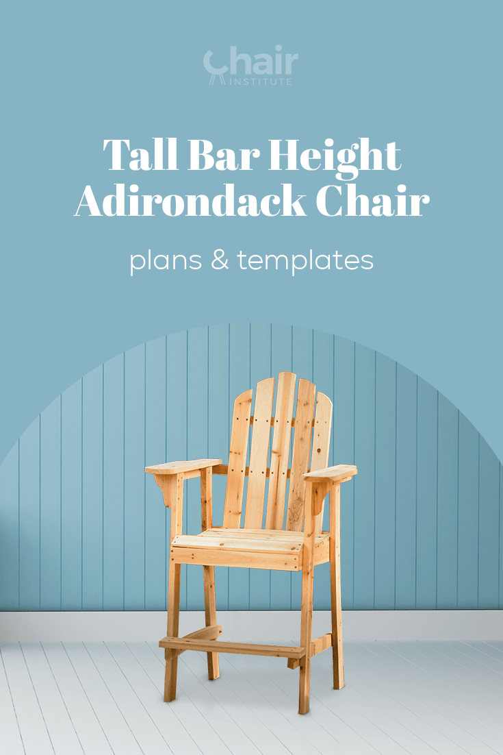 Free Tall Bar Height Adirondack Chair Plans & Templates