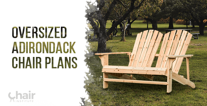 Oversized Adirondack Chair Plans