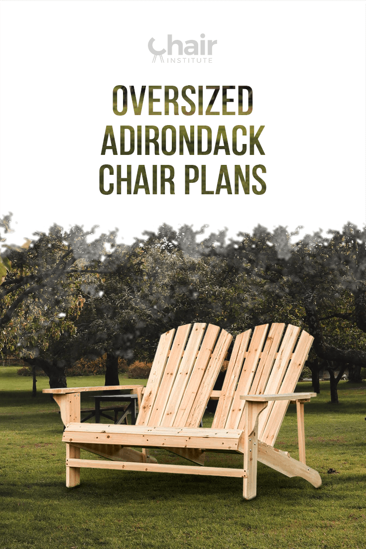 Oversized Adirondack Chair Plans